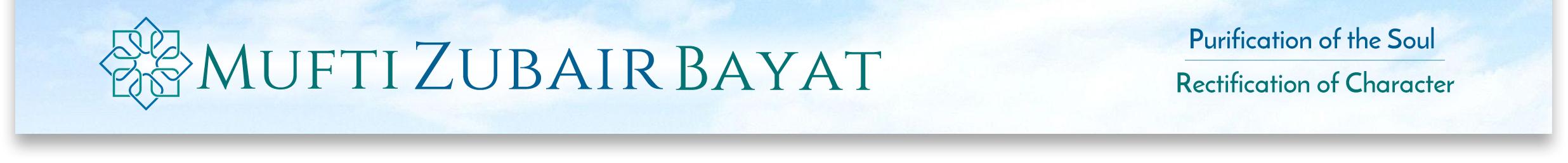 Mufti Zubair Bayat :: Spiritual Guidance, Islah, Reformation, Ihsan